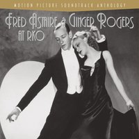 Fred Astaire And Ginger Rogers At RKO — Fred Astaire, Ирвинг Берлин, Джордж Гершвин