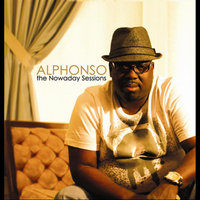 The Nowaday Sessions — Alphonso