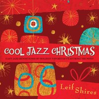 Cool Jazz Christmas — Leif Shires