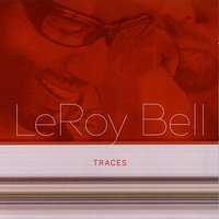 Traces — Leroy Bell