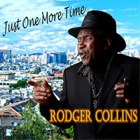 Just One More Time — Rodger Collins
