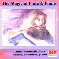 The Magic of Flute and Piano — Linda Wetherill, Antony Saunders