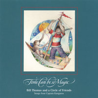 Time Can Be So Magic — Bill Thomas & a Circle of Friends
