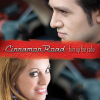 Turn Up the Radio — Cinnamon Road