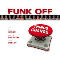 Things Change — Funk Off