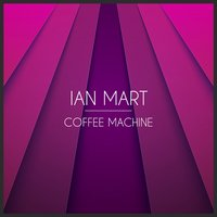 Coffee Machine — Ian Mart, Joell Sanchez Regor