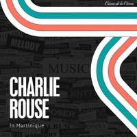 In Martinique — Charlie Rouse