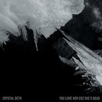 Crystal Deth — You Love Her Coz She's Dead