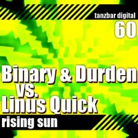 Rising Sun — Binary, Durden, Linus Quick