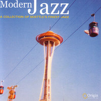 Modern Jazz: A Collection Of Seattle's Finest Jazz — сборник