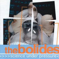Science Under Pressure — The Bolides