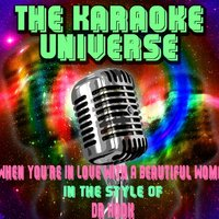 When You're in Love With a Beautiful Woman [In the Style of Dr. Hook] — The Karaoke Universe