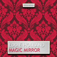 Magic Mirror — Eddie Holland