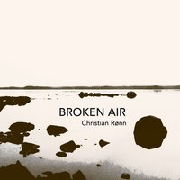 Broken Air — Christian Rønn