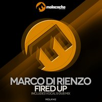 Fired Up — Marco Di Rienzo