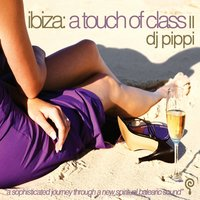 Ibiza: A Touch Of Class Collection — DJ Pippi