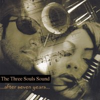 ...After Seven Years... — The Three Souls Sound