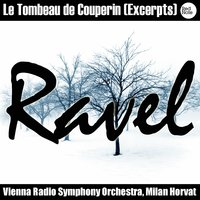 Ravel: Le Tombeau de Couperin (Excerpts) — Vienna Radio Symphony Orchestra & Milan Horvat
