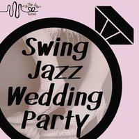 Swing Jazz Wedding Dance Party by Tie the Knot Tunes — сборник