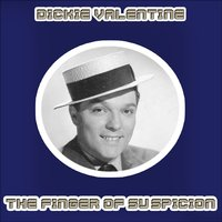 The Finger of Suspicion — Dickie Valentine