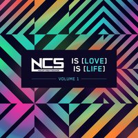 NCS Is Love, NCS Is Life, Vol. 1 — сборник