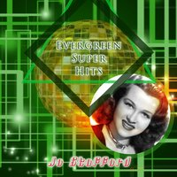 Evergreen Super Hits — Jo Stafford