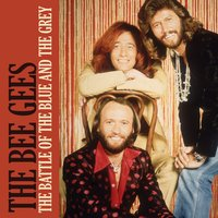 The Battle of the Blue and the Grey — Bee Gees