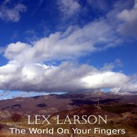 The World On Your Fingers — Lex Larson
