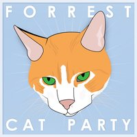 Cat Party — Forrest