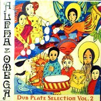 Dub Plate Selection - Volume 2 — Alpha & Omega