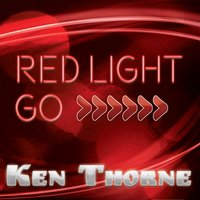 Red Light Go — Ken Thorne
