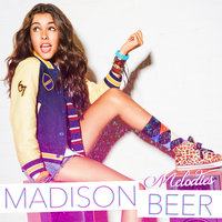 Melodies — Madison Beer