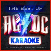 The Best of AC/DC Karaoke - The Ultimate ACDC Karaoke Hits Collection — The Karaoke Rockstars