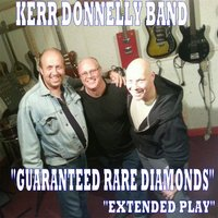 Guaranteed Rare Diamonds - EP — Kerr Donnelly Band