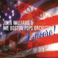 Encore! — John Towner Williams, John Williams, The Boston Pops Orchestra