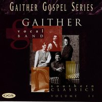 Southern Classics Vol. 2 — Gaither Vocal Band