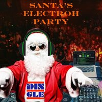 Santa's Electroh Party — DJ Dingle Man