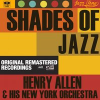 Shades of Jazz — Henry Allen & His New York Orchestra
