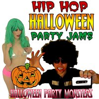 Hip Hop Halloween Party Jams — Halloween Party Monsters