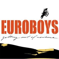 Getting Out Of Nowhere — Euroboys