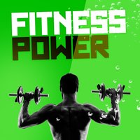 Fitness Power — Ultimate Fitness Playlist Power Workout Trax