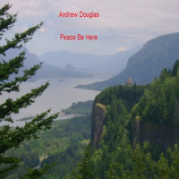 Peace Be Here — Andrew Douglas
