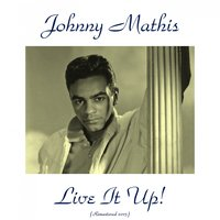 Live It up! — Johnny Mathis
