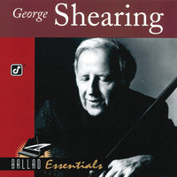 Ballad Essentials — George Shearing