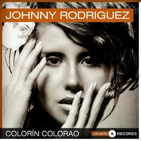 Colorín Colorao — Johnny Rodriguez