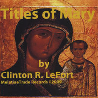 Titles of Mary — Clinton R. LeFort