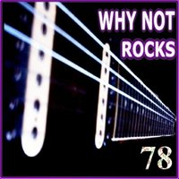 Rocks - 78 — Why Not