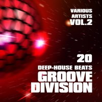 Groove Division (20 Deep-House Beats), Vol. 2 — сборник