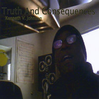 Truth and Consequences — Kenneth V. Johnson