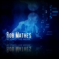 Rob Mathes: Beyond the Music — Rob Mathes